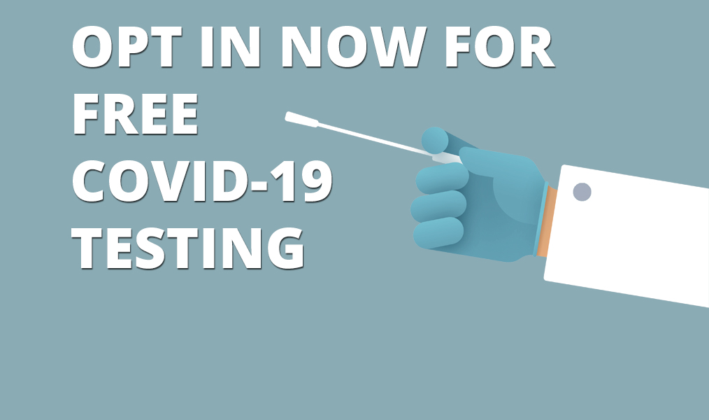 Opt-In Now for COVID-19 Testing